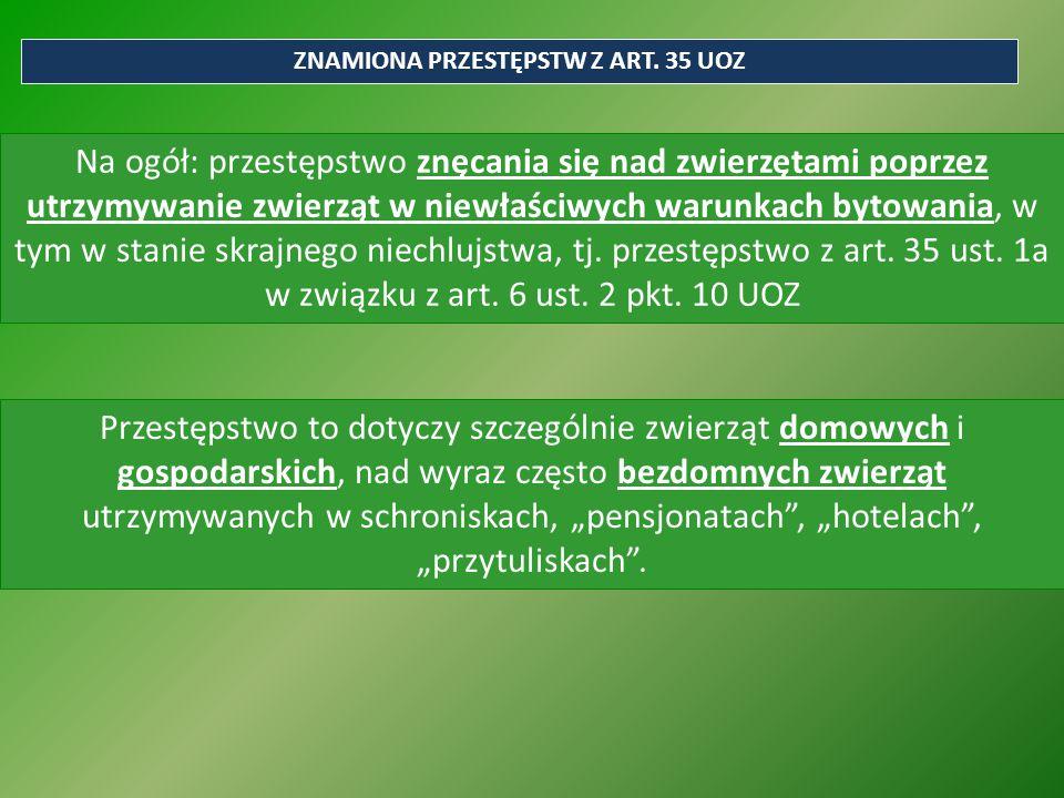 ZNAMIONA PRZESTĘPSTW Z ART. 35 UOZ