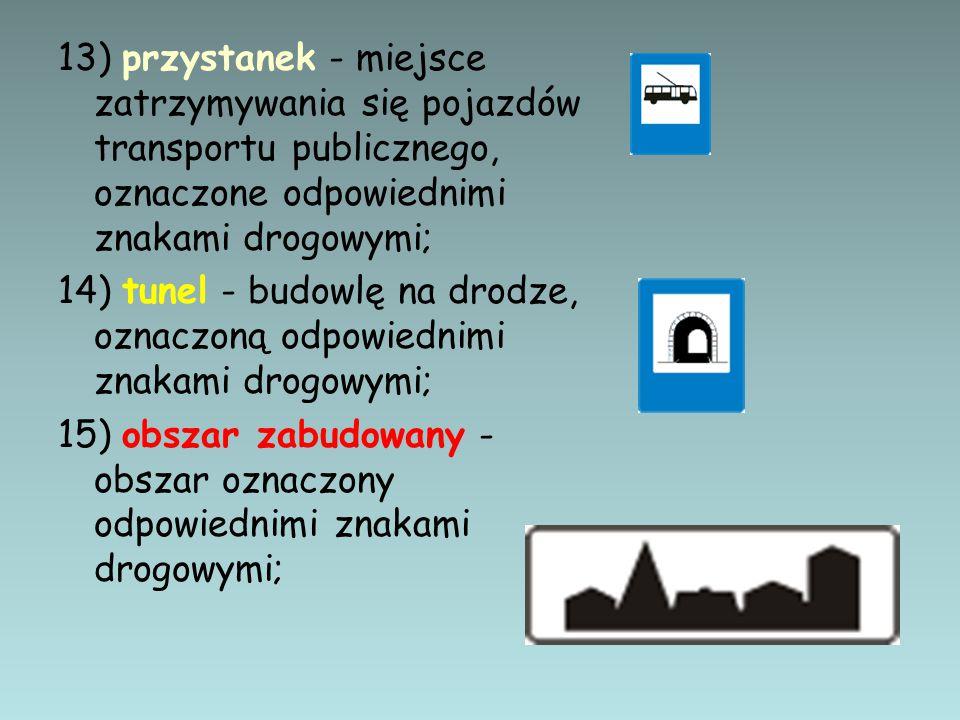 13) przystanek - miejsce zatrzymywania się pojazdów transportu publicznego, oznaczone odpowiednimi znakami drogowymi;