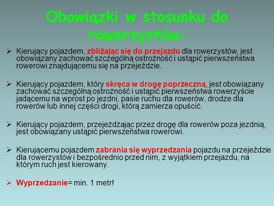 Obowiązki w stosunku do rowerzystów: