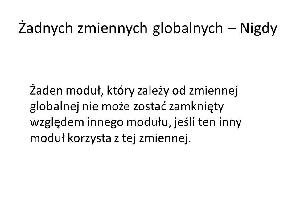 Żadnych zmiennych globalnych – Nigdy