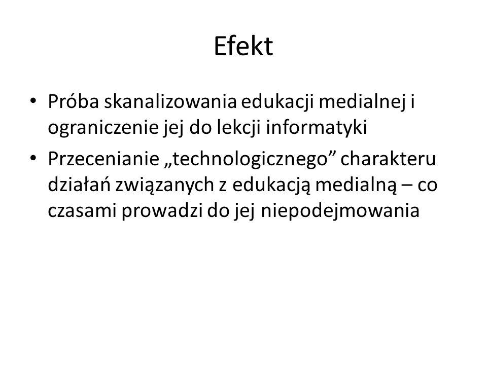 Efekt Próba skanalizowania edukacji medialnej i ograniczenie jej do lekcji informatyki.