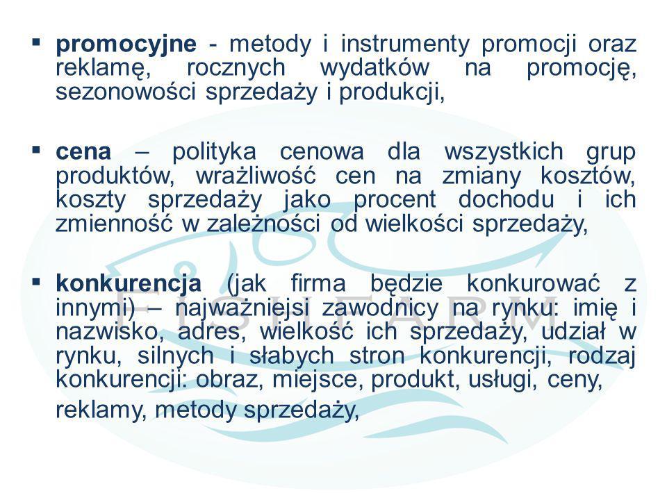 promocyjne - metody i instrumenty promocji oraz reklamę, rocznych wydatków na promocję, sezonowości sprzedaży i produkcji,