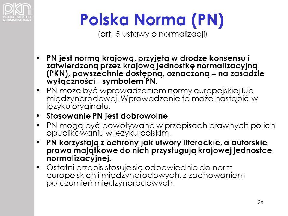 Polska Norma (PN) (art. 5 ustawy o normalizacji)