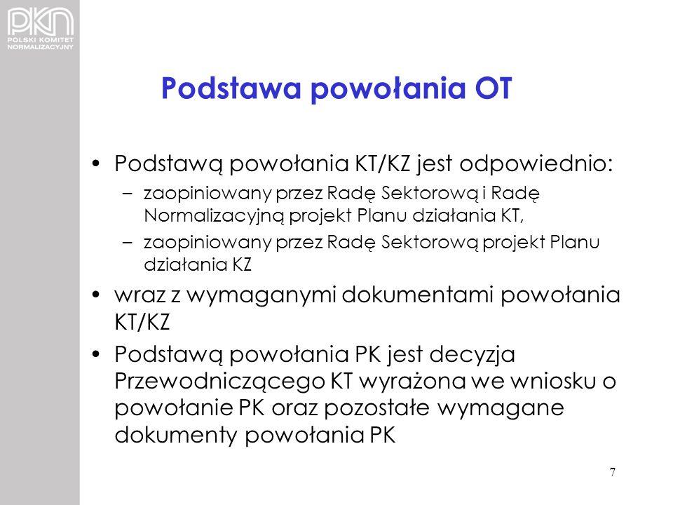 Podstawa powołania OT Podstawą powołania KT/KZ jest odpowiednio: