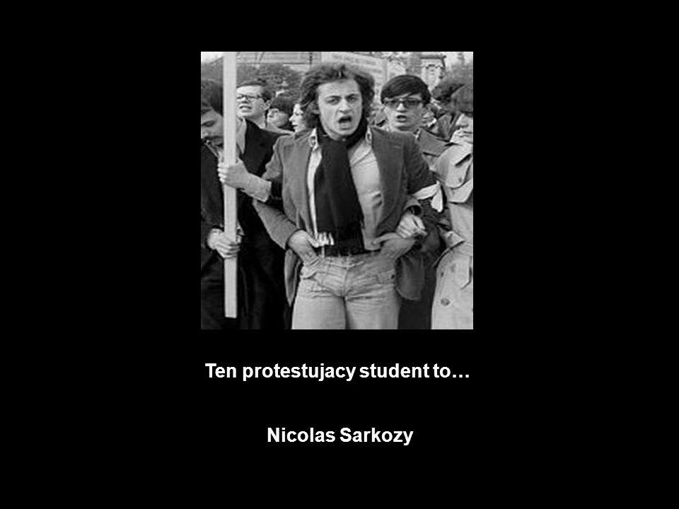 Ten protestujacy student to…
