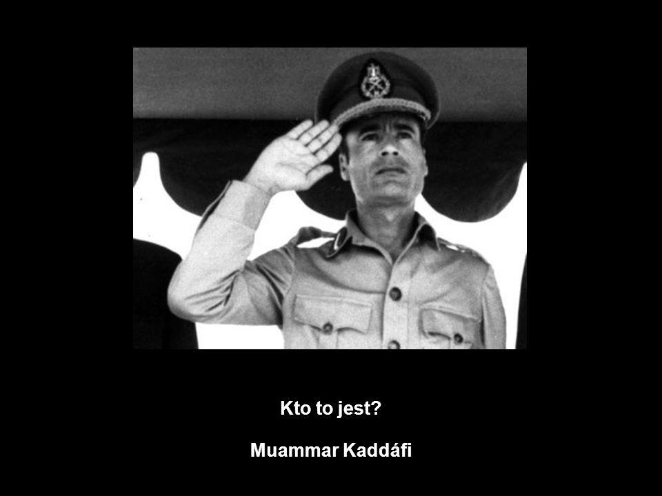 Kto to jest Muammar Kaddáfi