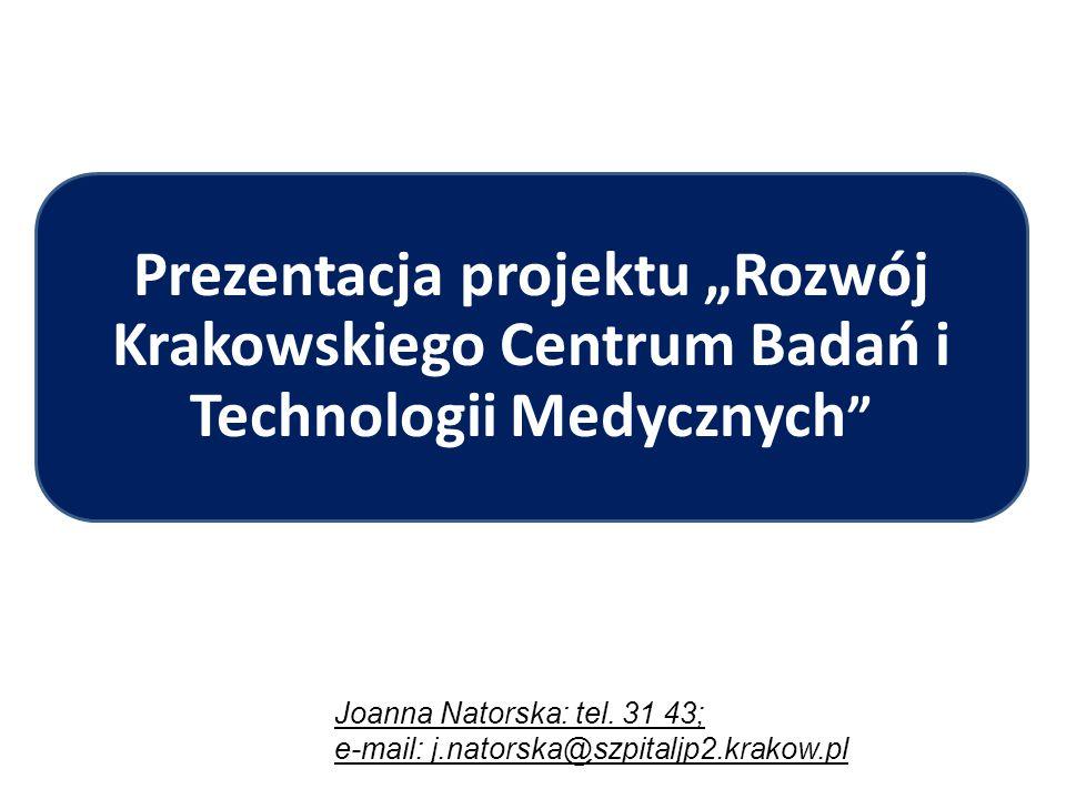 """Prezentacja projektu """"Rozwój Krakowskiego Centrum Badań i Technologii Medycznych"""