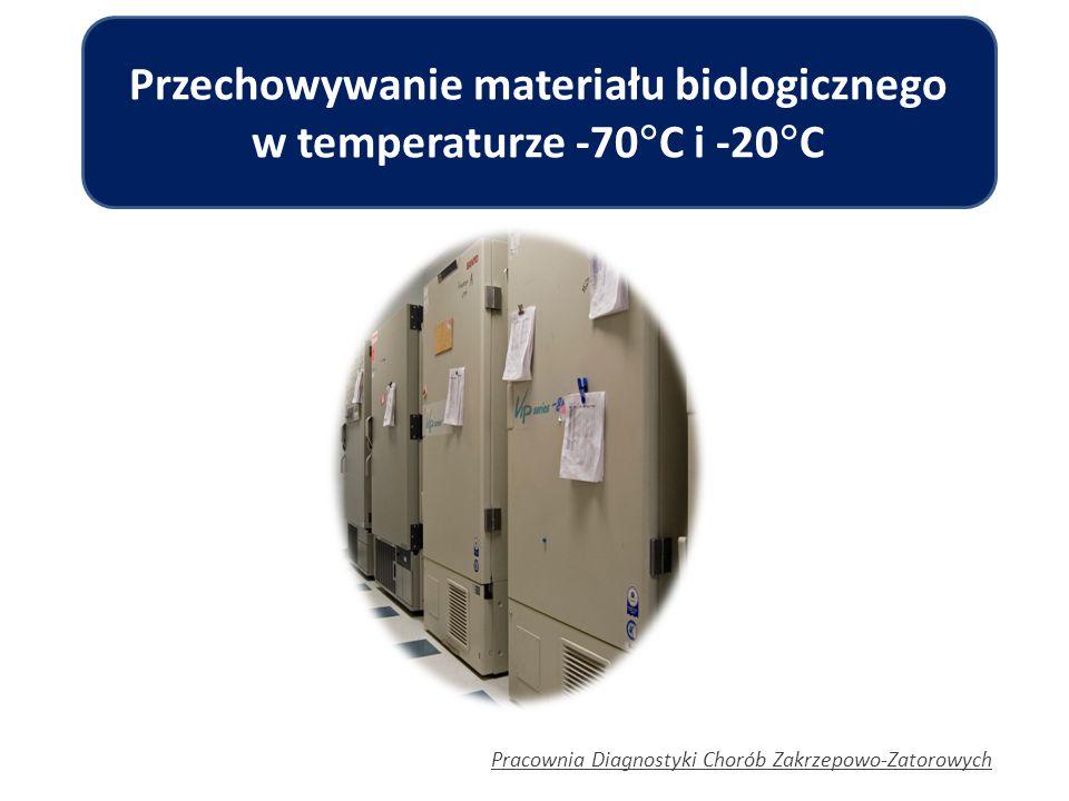 Przechowywanie materiału biologicznego w temperaturze -70C i -20C