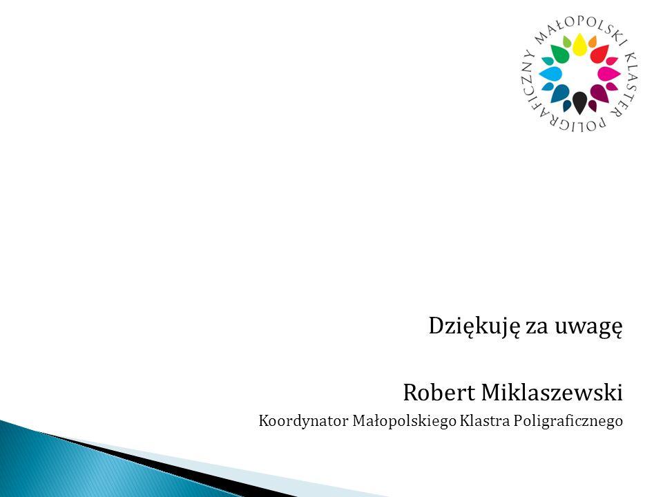 Dziękuję za uwagę Robert Miklaszewski