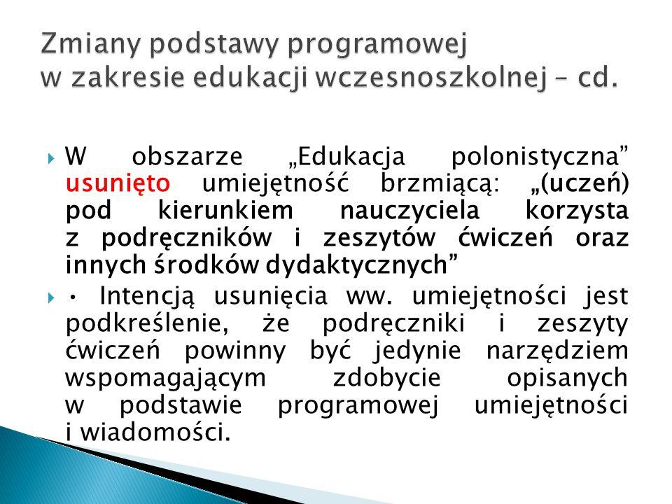Zmiany podstawy programowej w zakresie edukacji wczesnoszkolnej – cd.