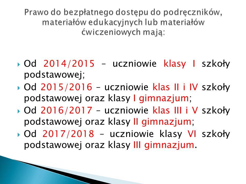 Od 2014/2015 – uczniowie klasy I szkoły podstawowej;