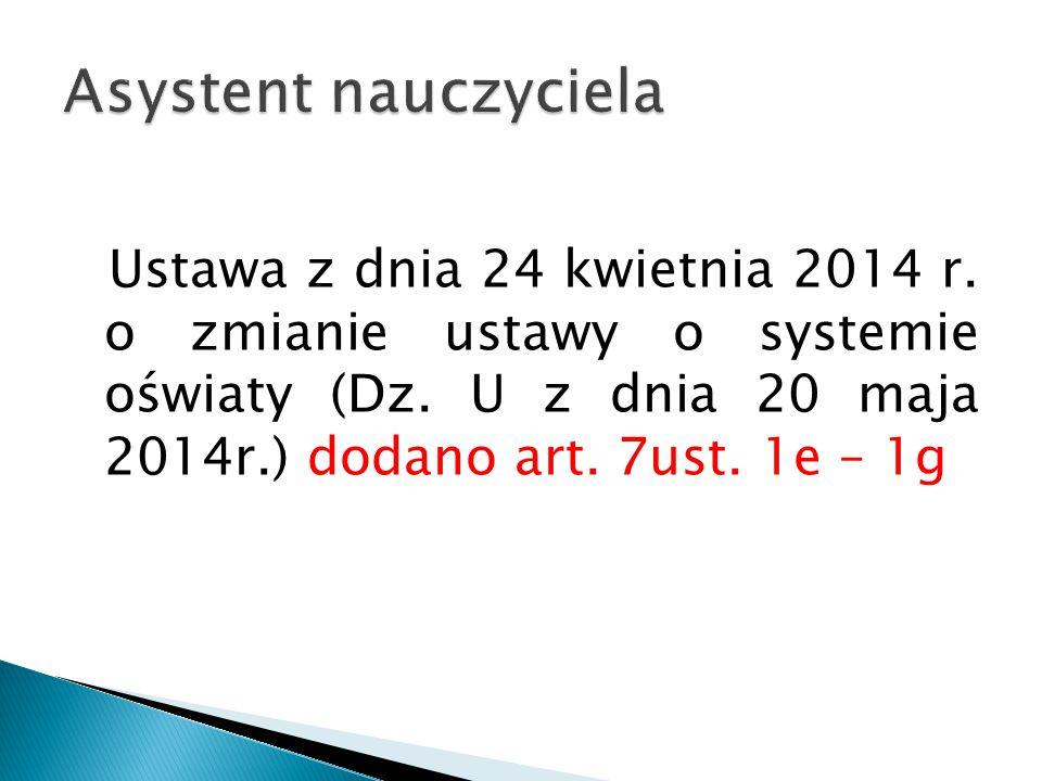 Asystent nauczyciela Ustawa z dnia 24 kwietnia 2014 r.