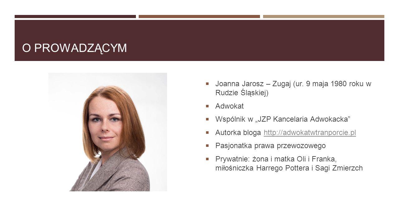 """O prowadzącym Joanna Jarosz – Zugaj (ur. 9 maja 1980 roku w Rudzie Śląskiej) Adwokat. Wspólnik w """"JZP Kancelaria Adwokacka"""