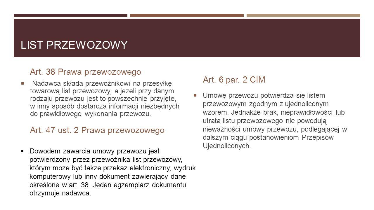 LIST PRZEWOZOWY Art. 38 Prawa przewozowego Art. 6 par. 2 CIM