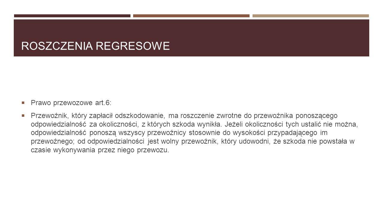 Roszczenia Regresowe Prawo przewozowe art.6: