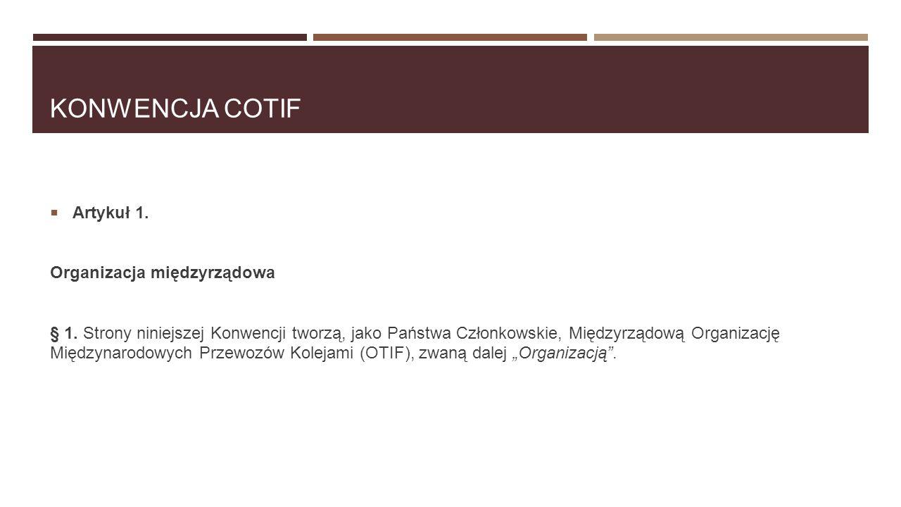 Konwencja Cotif Artykuł 1. Organizacja międzyrządowa