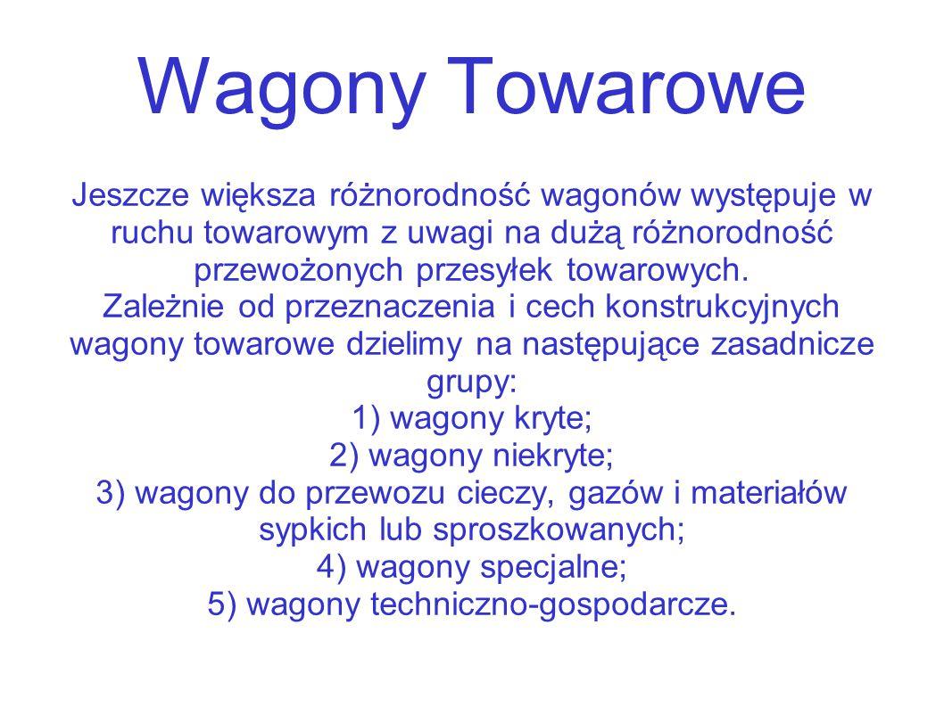 5) wagony techniczno-gospodarcze.