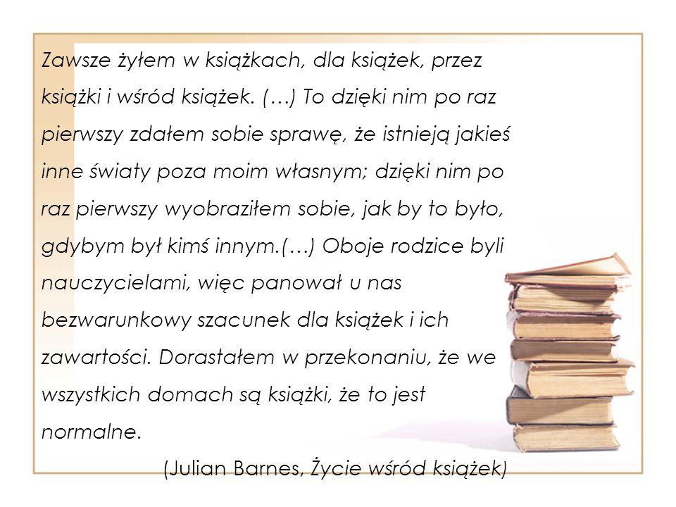 Zawsze żyłem w książkach, dla książek, przez książki i wśród książek