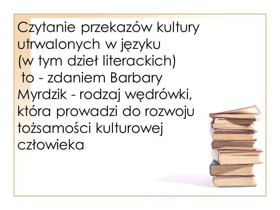 Czytanie przekazów kultury utrwalonych w języku