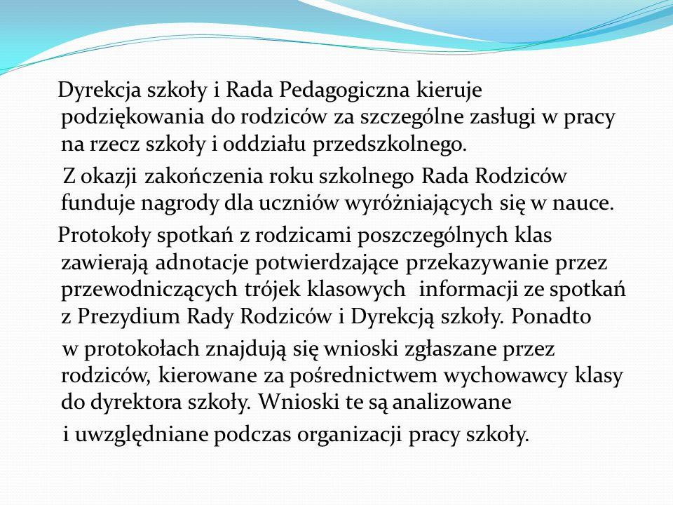 Dyrekcja szkoły i Rada Pedagogiczna kieruje podziękowania do rodziców za szczególne zasługi w pracy na rzecz szkoły i oddziału przedszkolnego.