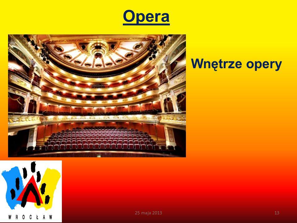 Opera Wnętrze opery 25 maja 2013