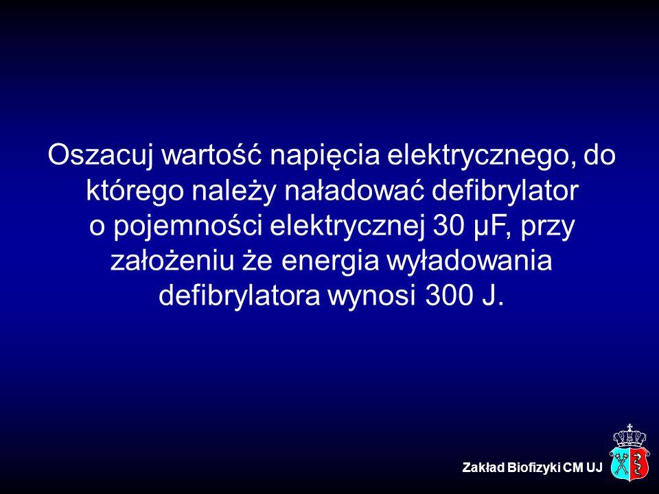 Oszacuj wartość napięcia elektrycznego, do którego należy naładować defibrylator o pojemności elektrycznej 30 µF, przy założeniu że energia wyładowania defibrylatora wynosi 300 J.