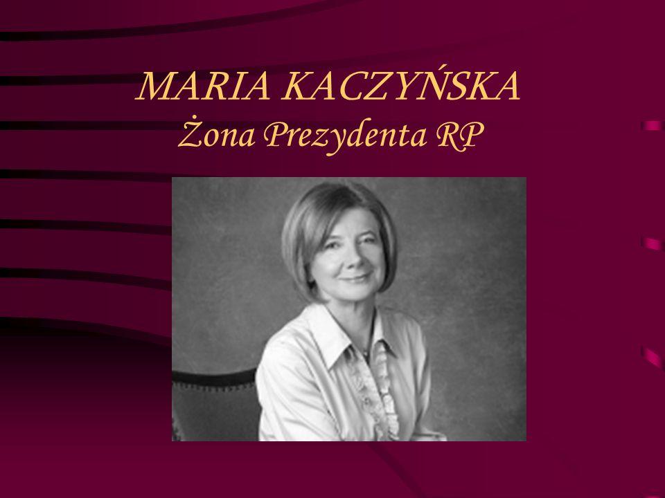 MARIA KACZYŃSKA Żona Prezydenta RP