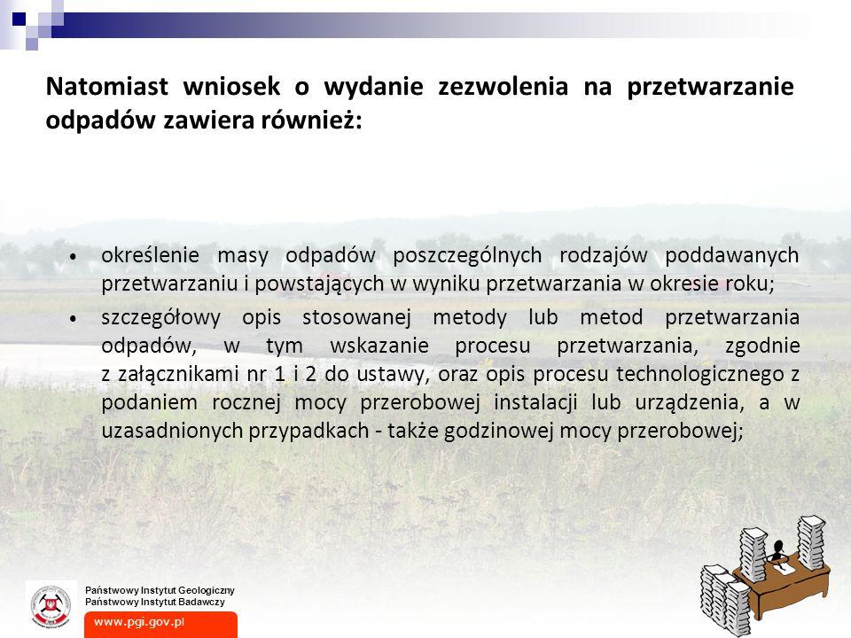 Natomiast wniosek o wydanie zezwolenia na przetwarzanie odpadów zawiera również: