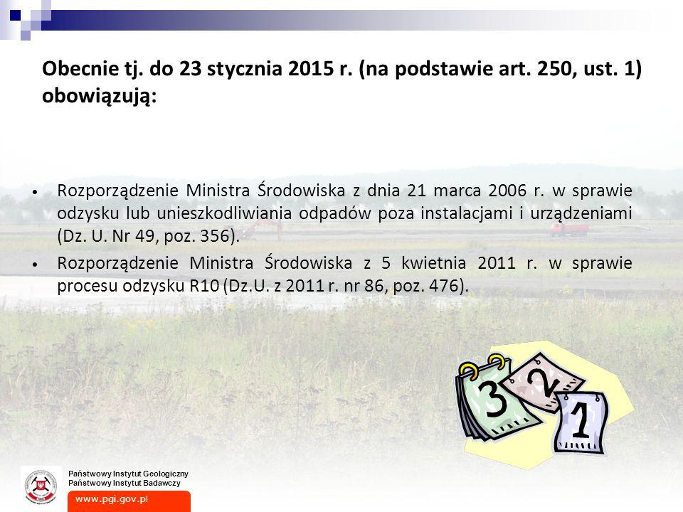 Obecnie tj. do 23 stycznia 2015 r. (na podstawie art. 250, ust