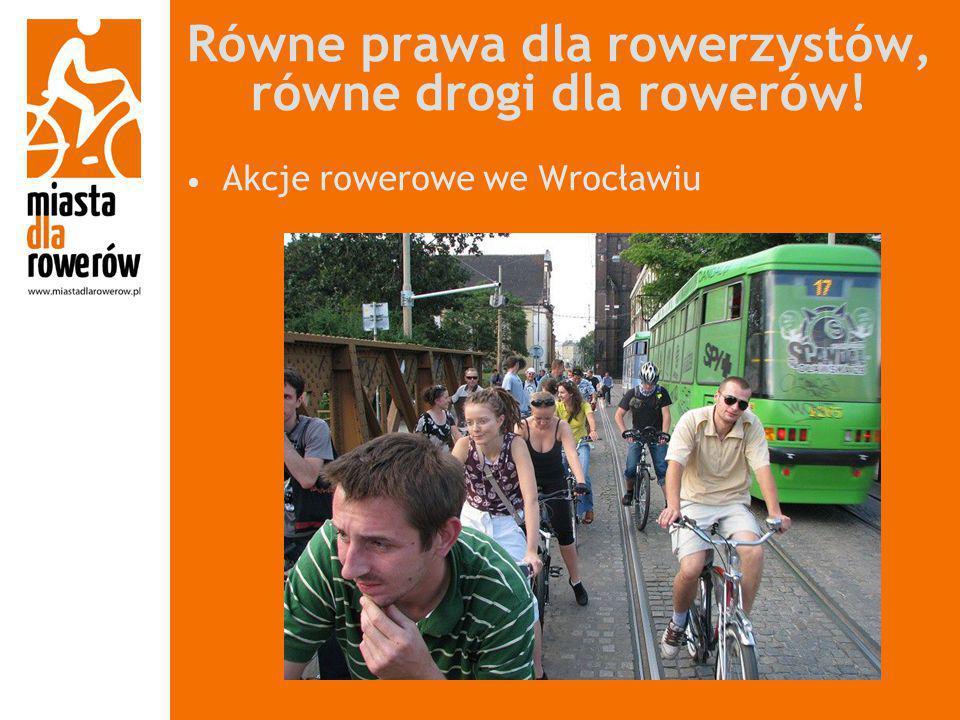 Równe prawa dla rowerzystów, równe drogi dla rowerów!
