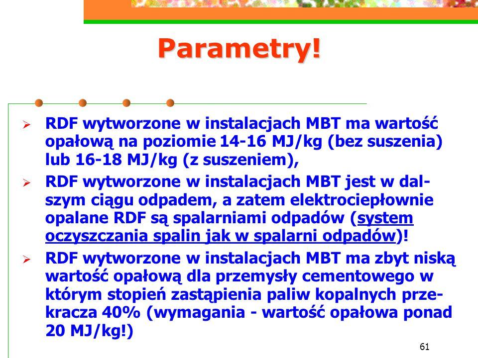 Parametry! RDF wytworzone w instalacjach MBT ma wartość opałową na poziomie 14-16 MJ/kg (bez suszenia) lub 16-18 MJ/kg (z suszeniem),