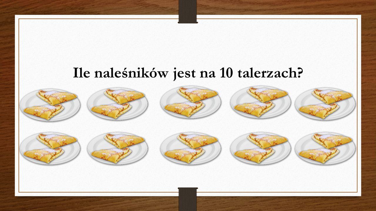 Ile naleśników jest na 10 talerzach