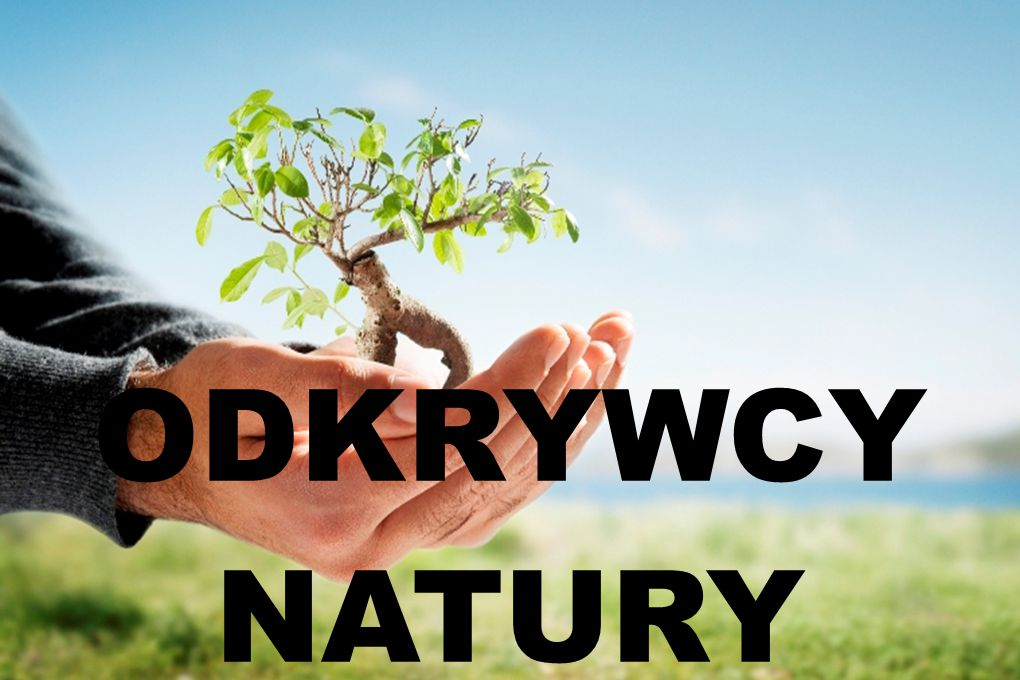 ODKRYWCY NATURY