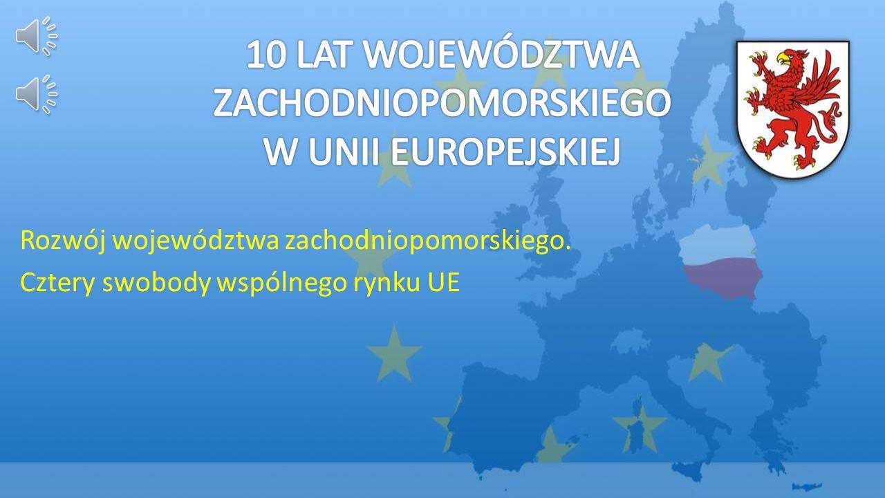 10 LAT WOJEWÓDZTWA ZACHODNIOPOMORSKIEGO W UNII EUROPEJSKIEJ