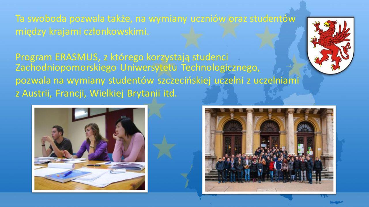 Ta swoboda pozwala także, na wymiany uczniów oraz studentów