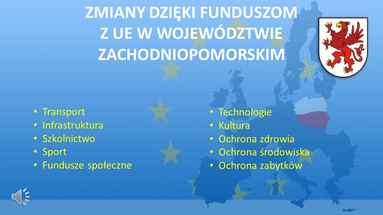 ZMIANY DZIĘKI FUNDUSZOM Z UE W WOJEWÓDZTWIE ZACHODNIOPOMORSKIM