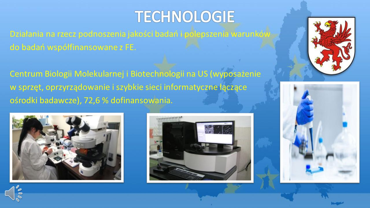 TECHNOLOGIE Działania na rzecz podnoszenia jakości badań i polepszenia warunków. do badań współfinansowane z FE.