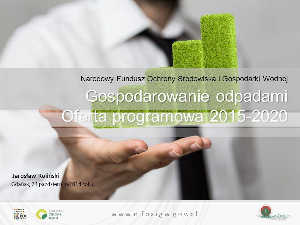 Gospodarowanie odpadami Oferta programowa 2015-2020