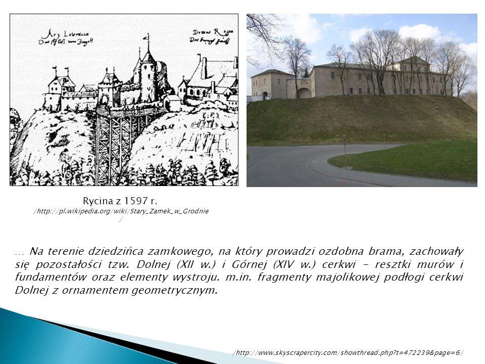 Rycina z 1597 r. /http://pl.wikipedia.org/wiki/Stary_Zamek_w_Grodnie/