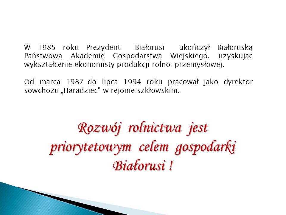 Rozwój rolnictwa jest priorytetowym celem gospodarki Białorusi !