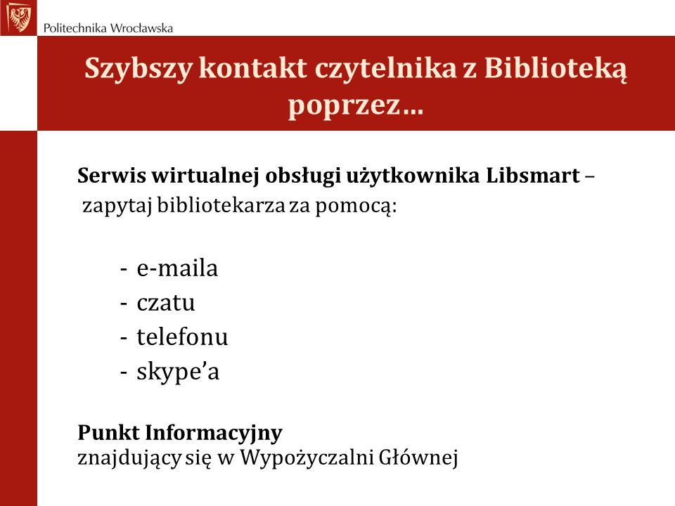 Szybszy kontakt czytelnika z Biblioteką poprzez…
