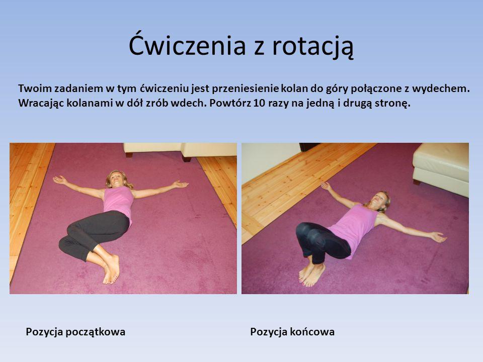 Ćwiczenia z rotacją Twoim zadaniem w tym ćwiczeniu jest przeniesienie kolan do góry połączone z wydechem.