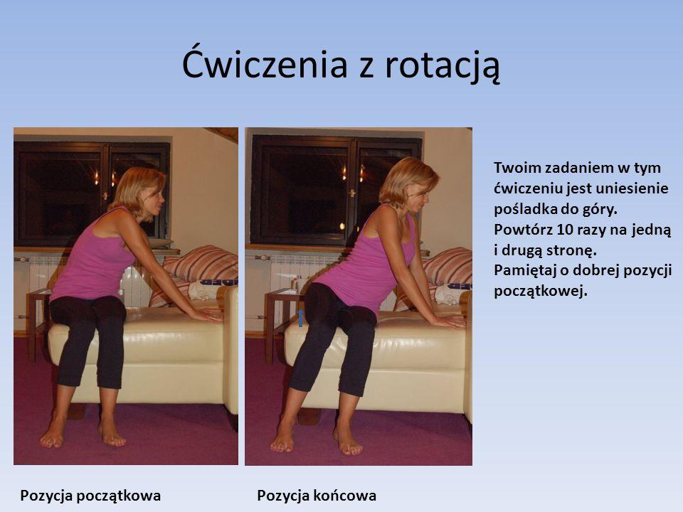 Ćwiczenia z rotacją Twoim zadaniem w tym ćwiczeniu jest uniesienie