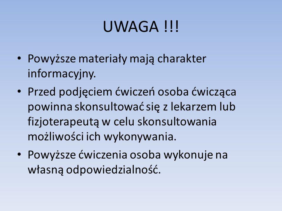 UWAGA !!! Powyższe materiały mają charakter informacyjny.