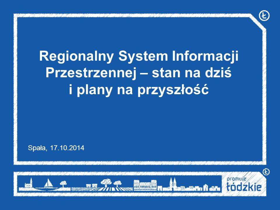 Regionalny System Informacji Przestrzennej – stan na dziś i plany na przyszłość