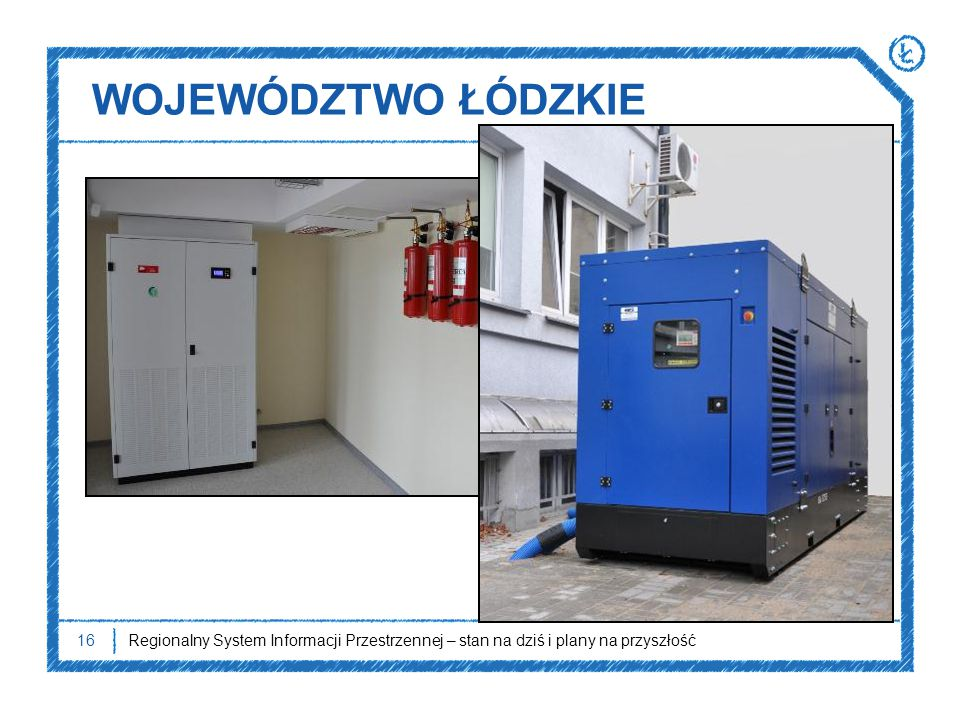 WOJEWÓDZTWO ŁÓDZKIE Szafa klimatyzatora, system gaśniczy, agregat prądotwórczy.