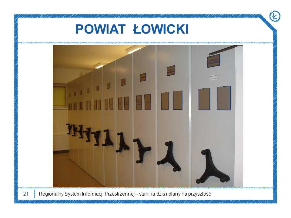 POWIAT ŁOWICKI - zakupiono szafy metalowe do wyposażenia ośrodka dokumentacji geodezyjnej i kartograficznej, w których przechowywany jest zasób.