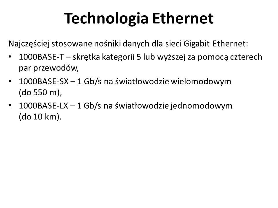 Technologia Ethernet Najczęściej stosowane nośniki danych dla sieci Gigabit Ethernet: