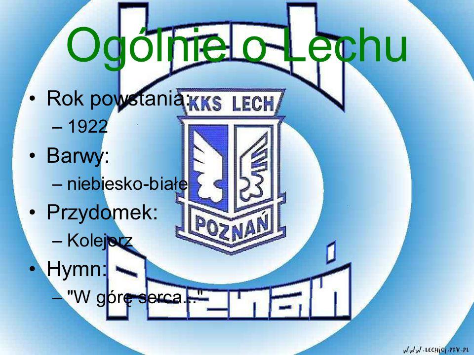 Ogólnie o Lechu Rok powstania: Barwy: Przydomek: Hymn: 1922