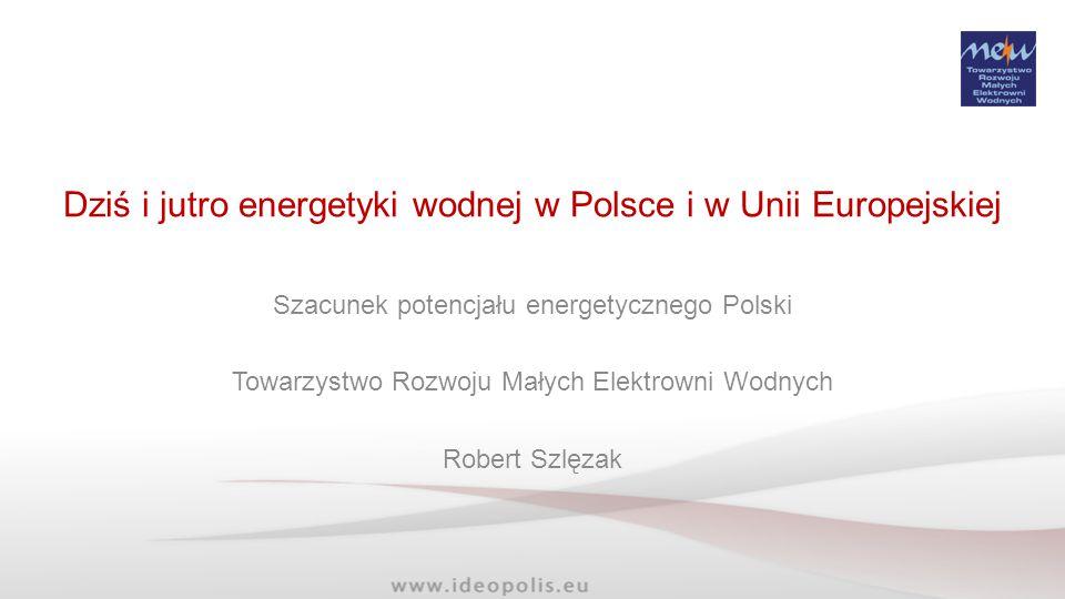 Dziś i jutro energetyki wodnej w Polsce i w Unii Europejskiej